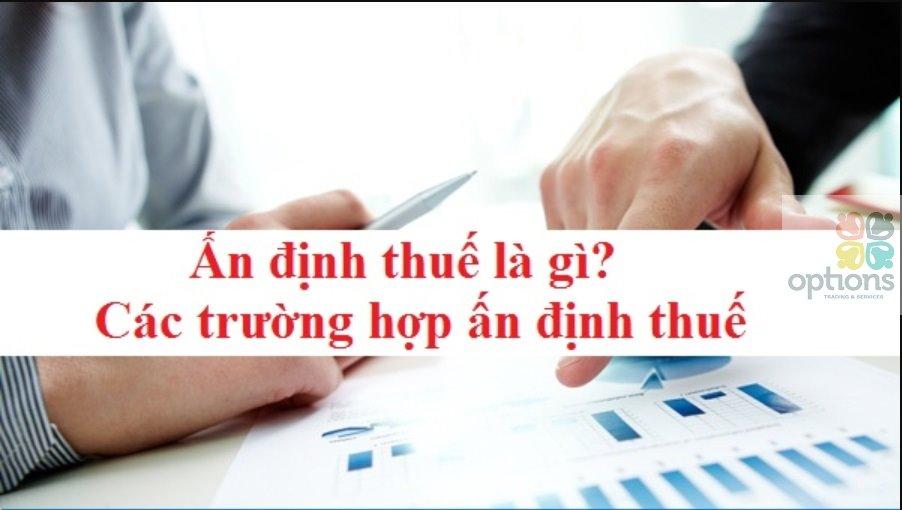 Các trường hợp doanh nghiệp bị ấn định thuế